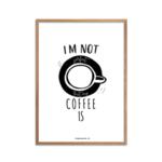 Im not perfect Coffee is